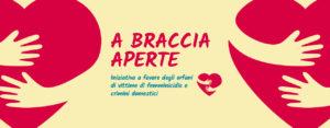 """Bando """"A braccia aperte"""" – Iniziativa a favore degli orfani vittime di crimini domestici e femminicidio"""